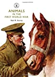 Animals in the First World War, Neil Storey, 0747813671