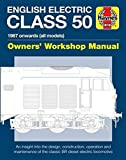 English Electric Class 50: 1967 onwards (all models) (Owners Workshop Manual)