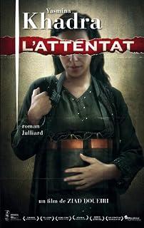 L'attentat : roman, Khadra, Yasmina