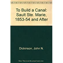 To build a canal: Sault Ste. Marie, 1853-1854 and after