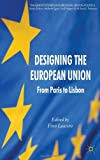 Designing the European Union : From Paris to Lisbon, , 0230367763