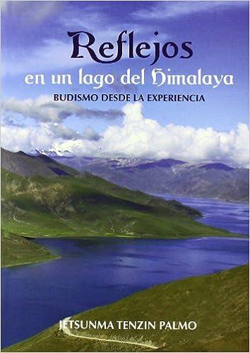 Reflejos en un lago del himalaya - budismo desde la experiencia ...