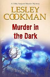 Murder in the Dark - A Libby Sarjeant Murder Mystery #12 (English Edition)