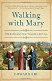 img - for Walking with Mary: A Biblical Journey from Nazareth to the Cross book / textbook / text book