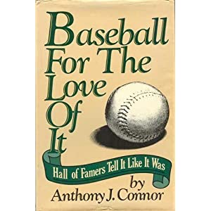 Baseball for the Love of It: Hall of Famers Tell It Like It Was