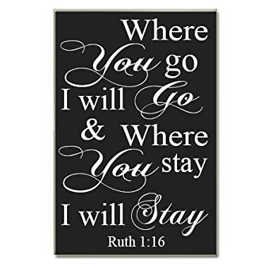Ruth 1:16 Where You Go I Will Go Wood Sign Handpainted 16  X 10.5  X .5  Wall