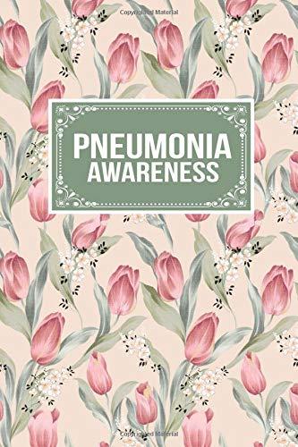 Pneumonia Awareness: Pneumonia Prevention Awareness Gift Journal Lined Notebook To Write In Centric Journals