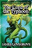 Five Lords of Pain:The Lord of the Typhoon Bk.4