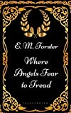 Image of Where Angels Fear to Tread : By E. M. Forster - Illustrated