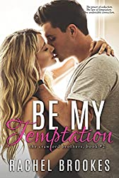 Be My Temptation (The Crawford Brothers Book 2)