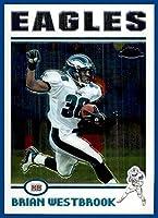 2004 Topps Chrome #54 Brian Westbrook PHILADELPHIA EAGLES VILLANOVA WILDCATS
