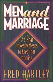 Book Men and Marriage: What It Really Means to Keep That Promise