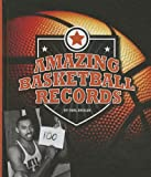 Amazing Basketball Records, Paul Hoblin, 161473402X