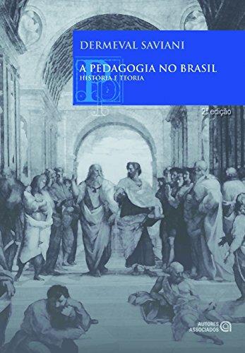 A Pedagogia no Brasil. História e Teoria