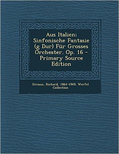 Book Aus Italien; Sinfonische Fantasie (g Dur) Für Grosses Orchester. Op. 16