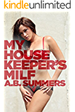 My Housekeeper's MILF (The MY MILF OBSESSION Series Book 3)