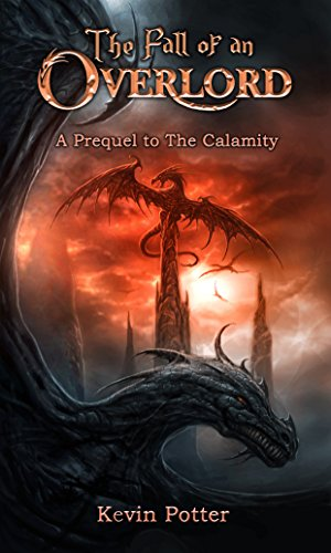Amazon the fall of an overlord a prequel to the calamity ebook the fall of an overlord a prequel to the calamity by potter kevin fandeluxe Images