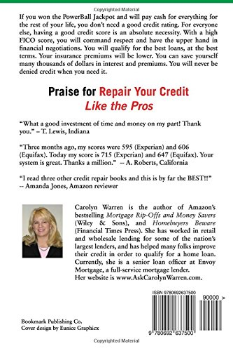 repair your credit like the pros how credit attorneys and certified consultants legally delete bad credit and restore your good name carolyn warren