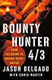 #10: Bounty Hunter 4/3: From the Bronx to Marine Scout Sniper