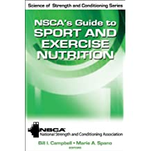 NSCA's Guide to Sport and Exercise Nutrition (Science of Strength and Conditioning Series)