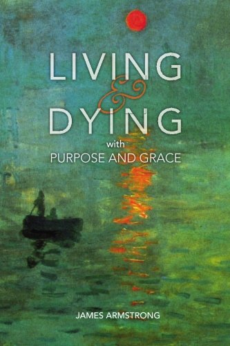 Living and Dying with Purpose and Grace pdf epub