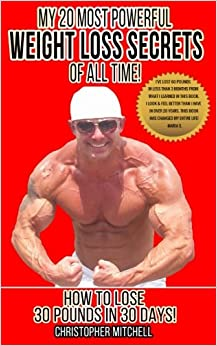 my 20 most powerful weight loss secrets of all time how to lose 30 pounds in 30 days. Black Bedroom Furniture Sets. Home Design Ideas