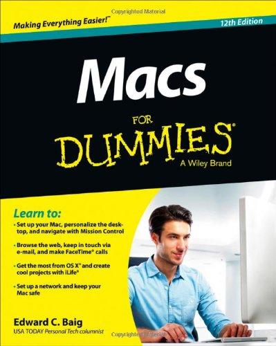Macs For Dummies, 12th Edition by Edward C. Baig, Publisher : For Dummies