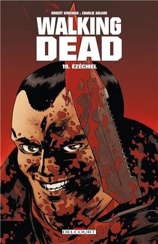 Walking dead n° 19<br /> Ezéchiel