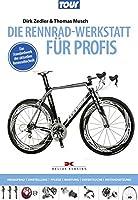 Die Rennradwerkstatt für Profis: Neubau, Einstellung, Pflege, Wartung,...