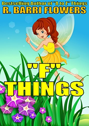 F things a childrens picture book a to z things series book 6 f things a childrens picture book a to z things series fandeluxe Choice Image