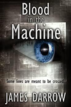 Blood in the Machine by [Darrow, James]