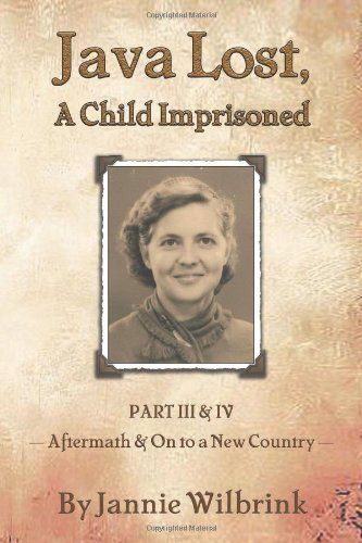 Java Lost, A Child Imprisoned: Part III, Aftermath And Part IV, On To A New Country