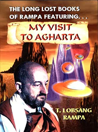 My Visit to Agharta - Kindle edition by T. Lobsang Rampa ...
