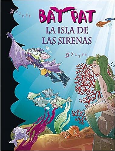 Bat pat 12: la isla de las sirenas: Amazon.es: Roberto Pavanello, ANA; ANDRES LLEO: Libros