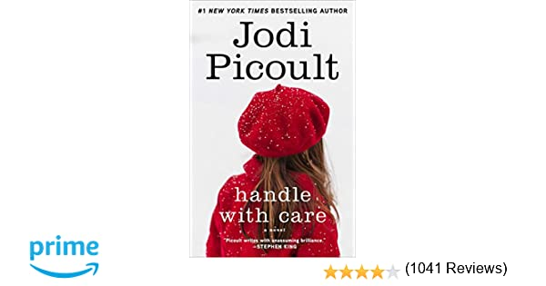 Handle with care a novel jodi picoult 9780743296427 amazon handle with care a novel jodi picoult 9780743296427 amazon books fandeluxe Images