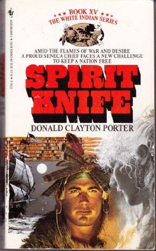 Spirit Knife (White Indian Series, Book XV)