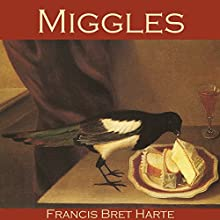 Miggles Audiobook by Francis Bret Harte Narrated by Cathy Dobson