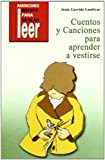 img - for Cuentos y canciones para aprender a vestirse book / textbook / text book