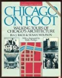 Chicago on Foot, Ira J. Bach and Susan Wolfson, 0914091948