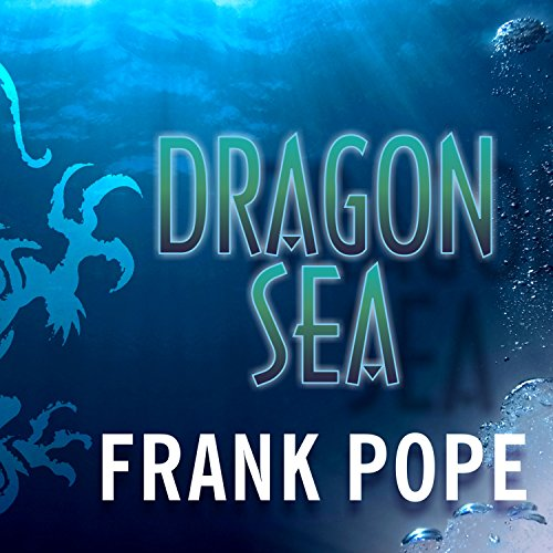 Dragon Sea: A True Tale of Treasure, Archeology, and Greed Off the Coast of Vietnam by Tantor Audio