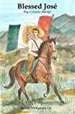 img - for Blessed Jose: Boy Cristero Martyr book / textbook / text book