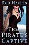 The Pirate's Captive, Rod Harden, 1615082506