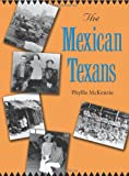 img - for The Mexican Texans (Texans All) book / textbook / text book