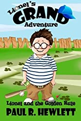 Lionel's Grand Adventure: Lionel and the Golden Rule (Volume 1) by Paul R. Hewlett (2013-10-27)