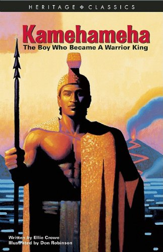 Kamehameha: The Boy Who Became A Warrior King (Heritage - Pictures Kamehameha