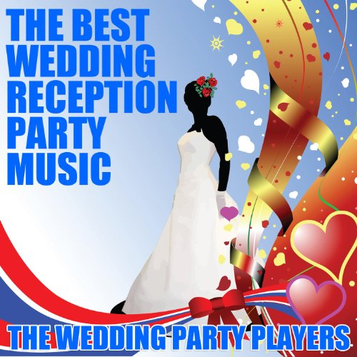 The Best Wedding Reception Party Music
