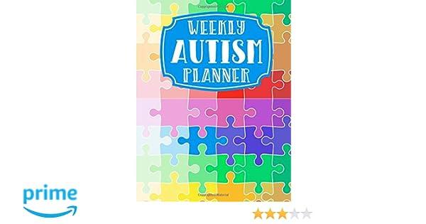 Weekly Autism Planner: 2019 52 Week Calendar ASD Appointment ...