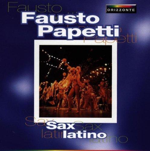 Fausto Papetti - Sax Latino By Fausto Papetti - Zortam Music