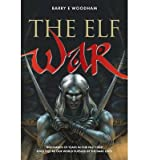 img - for [ The Elf War BY Woodham, MR Barry E. ( Author ) ] { Paperback } 2012 book / textbook / text book