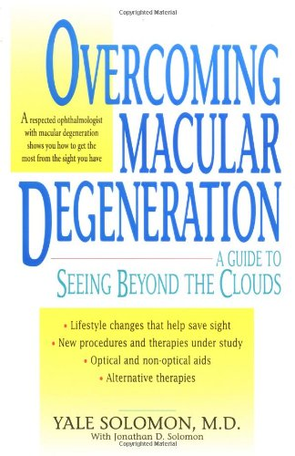 Download Overcoming Macular Degeneration : A Guide to Seeing Beyond the Clouds PDF